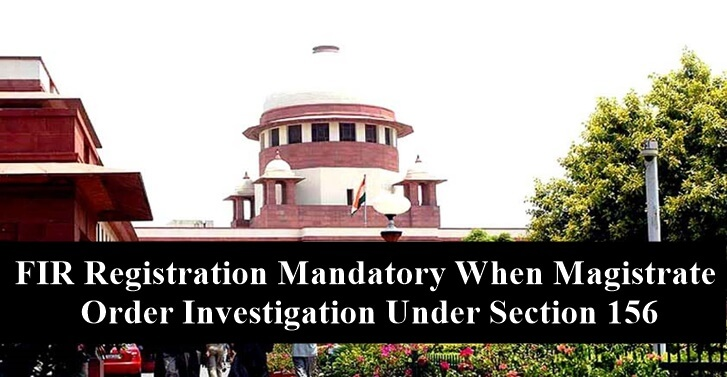 FIR Registration Mandatory When Magistrate Order Investigation Under Section 156