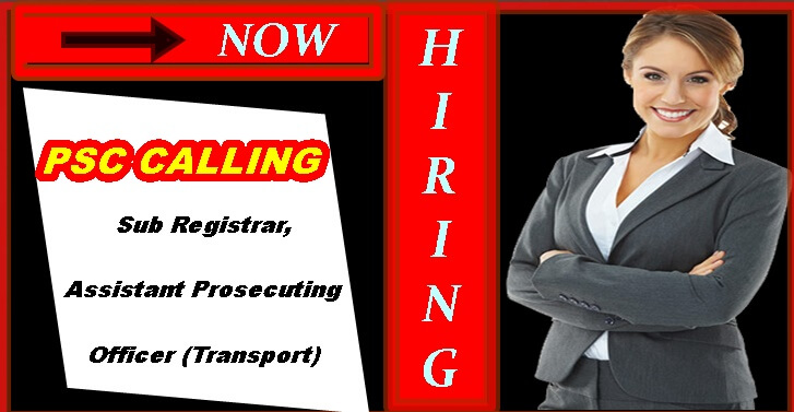 PSC Calling Sub Registrar, Assistant Prosecuting Officer (Transport)