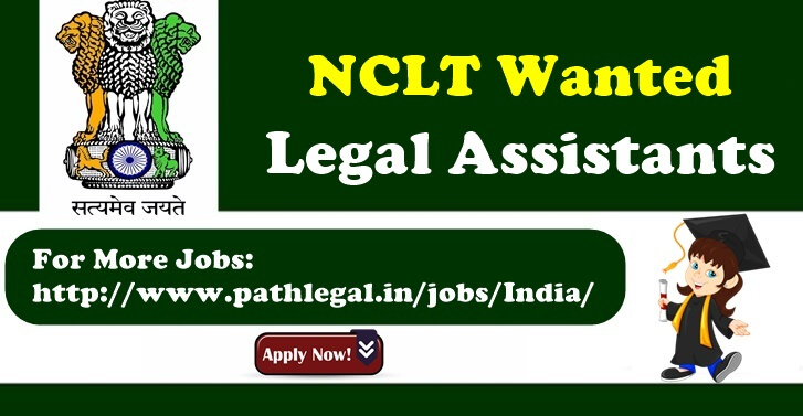 NCLT Wanted Legal Assistants