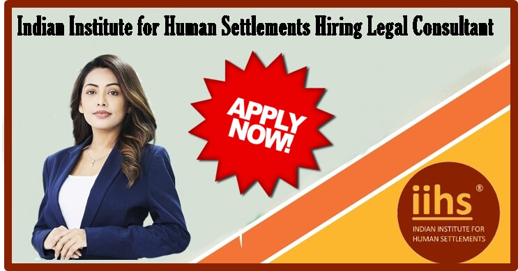Indian Institute for Human Settlements Hiring Legal Consultant