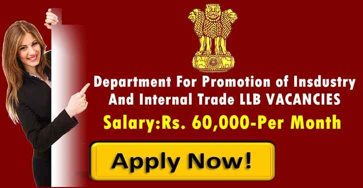 Department For Promotion of Insdustry And Internal Trade LLB VACANCIES, Salary:Rs. 60,000-Per Month