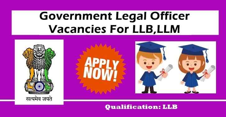 Government Legal Officer Vacancies For LLB,LLM