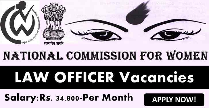 National Commission for Women LAW OFFICER Vacancies, Salary:Rs. 34,800-Per Month
