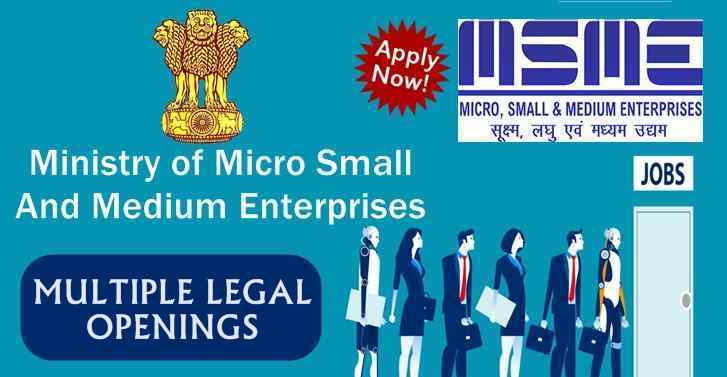 Union Ministry of Micro, Small, And Medium Enterprises MULTIPLE LEGAL OPENINGS