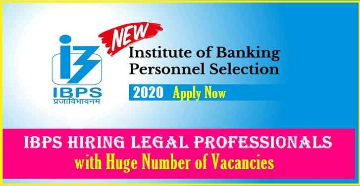IBPS HIRING Legal Professionals with HUGE NUMBER OF OPENINGS