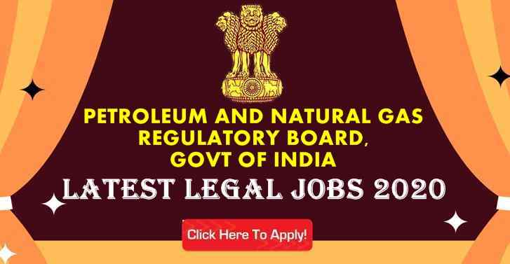 PETROLEUM AND NATURAL GAS REGULATORY BOARD,GOVT OF INDIA Latest Legal Jobs 2020