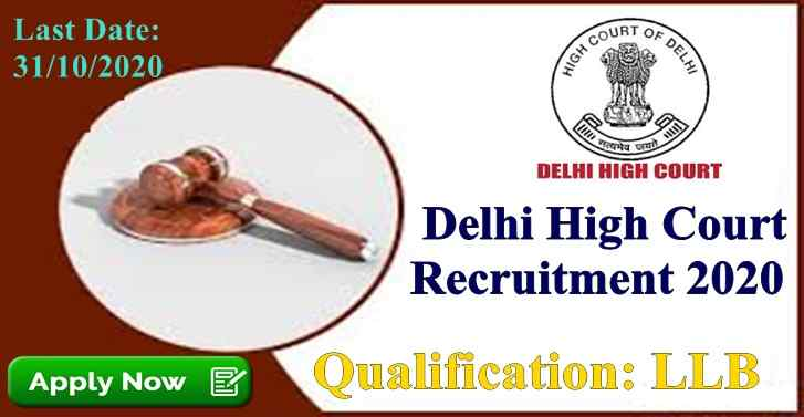 Delhi  High Court Recruitment For LLB Qualified Candidates