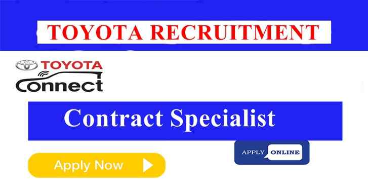 TOYOTA Hiring Contract Specialist Apply Now