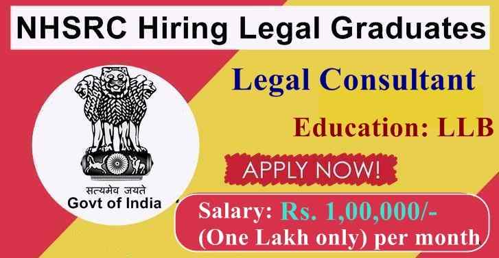 NHSRC Recruitment For LLB Graduates,Salary Rs. 1,00,000 (One Lakh only) per month.