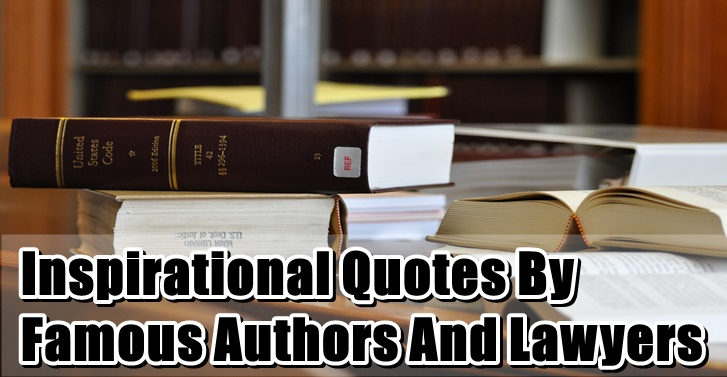 Inspirational Quotes By Famous Authors And Lawyers