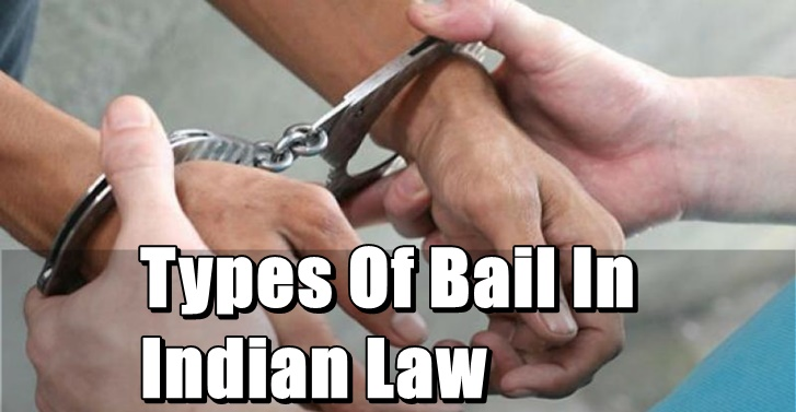 Types Of Bail In Indian Law