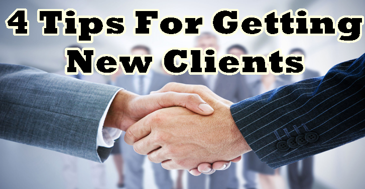 4 Tips for Getting New Clients