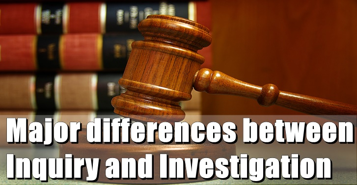 Major differences between Inquiry and Investigation
