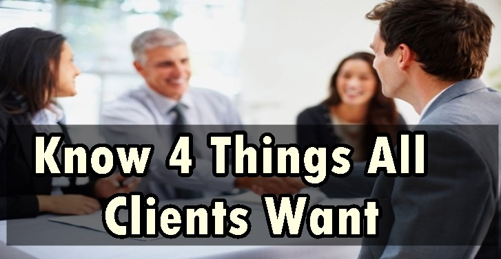 Know 4 Things All Clients Want