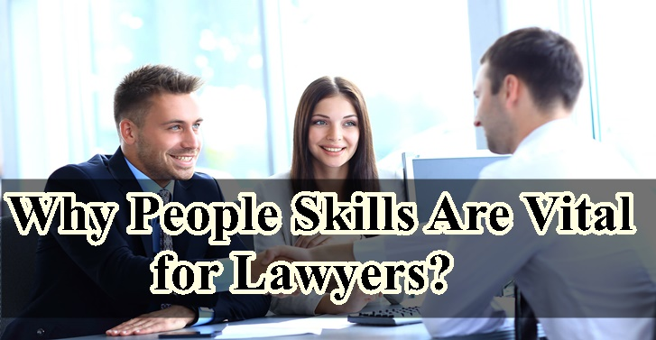 Why Interpersonal Skills Are Vital for Lawyers?