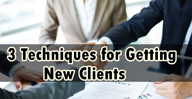 3 Surprising Techniques for Getting New Clients