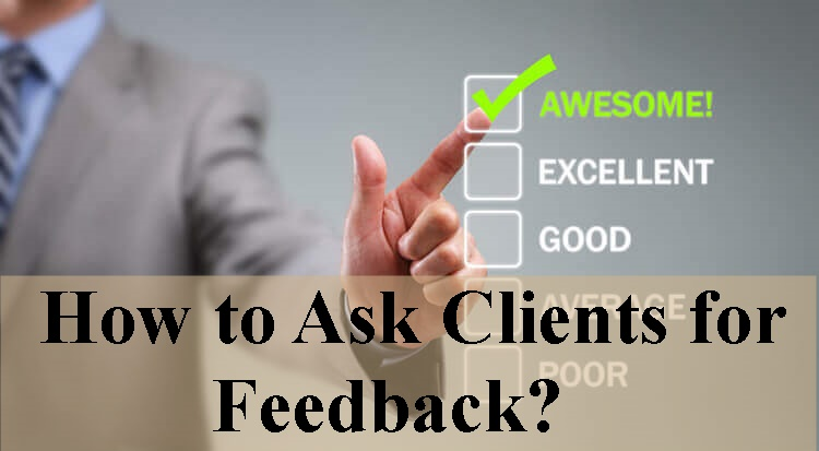 How to Ask Clients for Feedback?