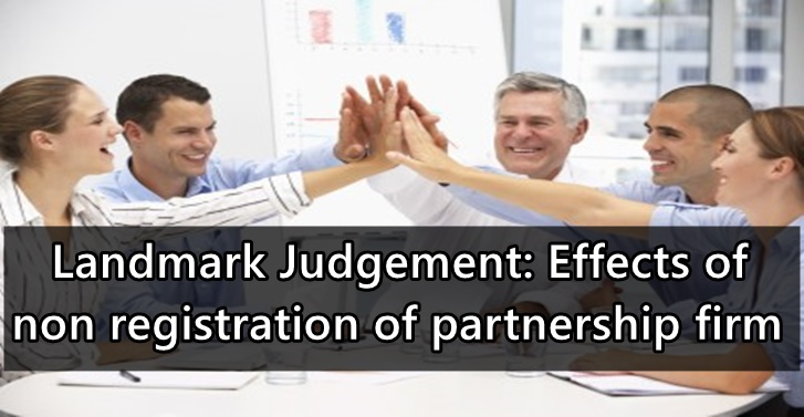 Landmark Judgement-Effects of non registration of partnership firm