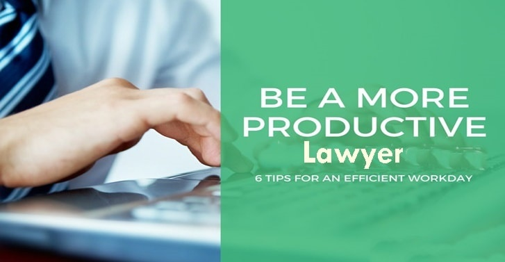 Top 6 Productivity Hacks for Lawyers