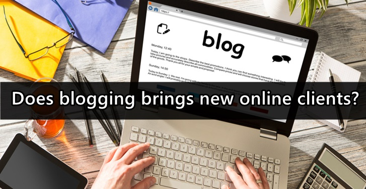 Does blogging brings new online clients?