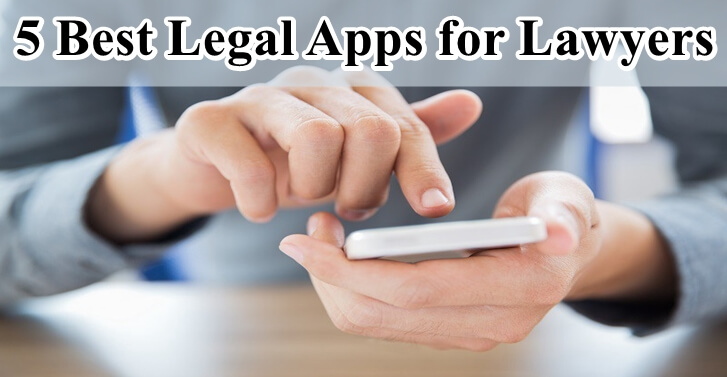 5 Best Legal Apps For Lawyers