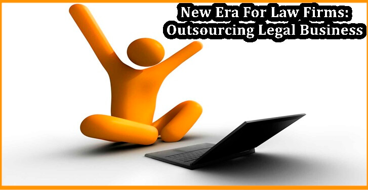 New Era For Law Firms Outsourcing Legal Business