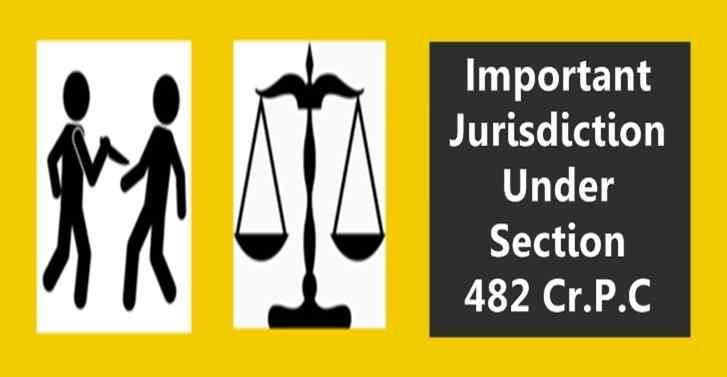 Important Jurisdiction Under Section 482 Cr.P.C