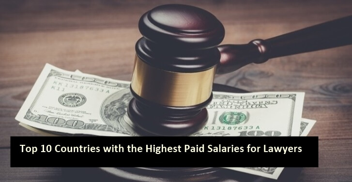 Top 10 Countries with the Highest Paid Salaries for Lawyers