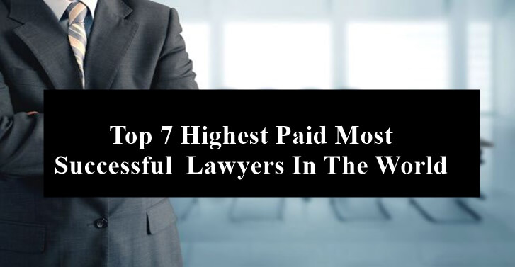 Top 7 Highest Paid Most Successful� Lawyers In The World