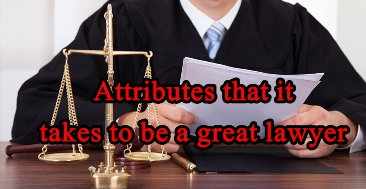 Attributes that it takes to be a great lawyer