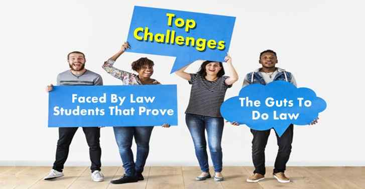 Top Challenges Faced By Law Students That Prove The Guts To Do Law