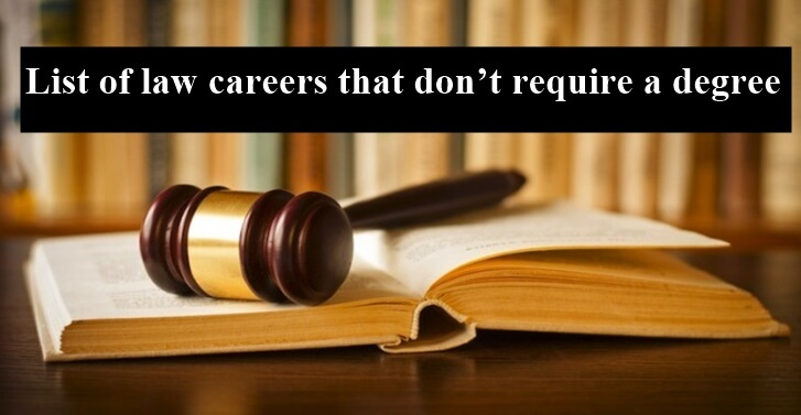 List of law careers that don�t require a degree