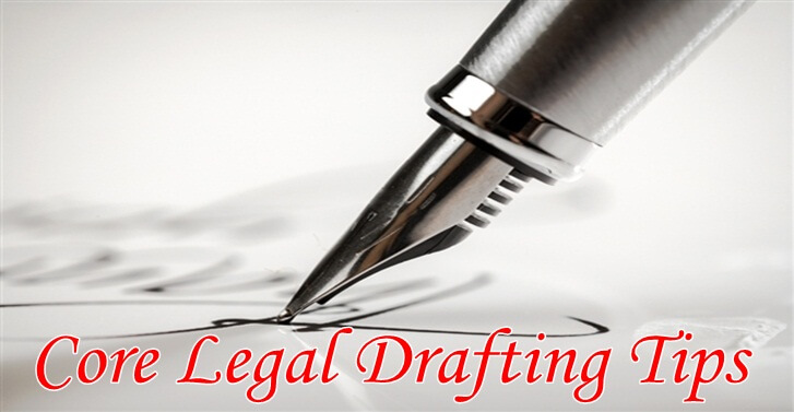 Core Legal Drafting Tips