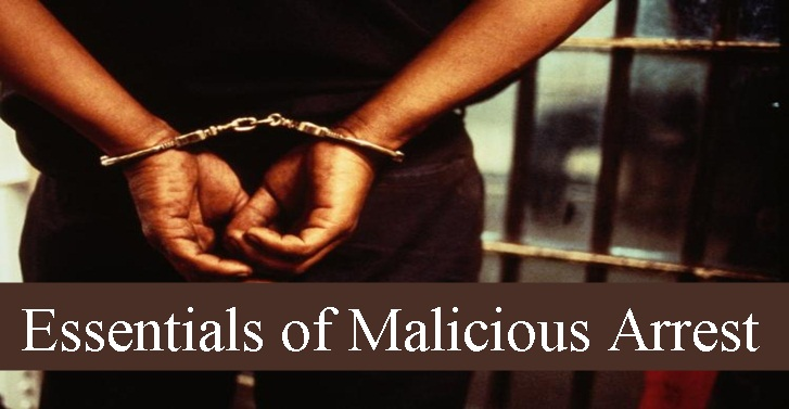 Essentials of Malicious Arrest