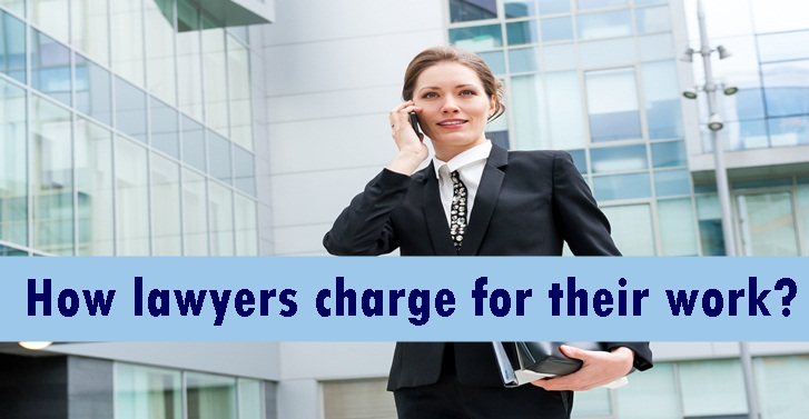 How Do Lawyers Charge For Their Work?