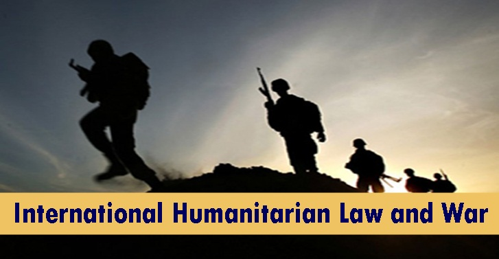 International Humanitarian Law and War