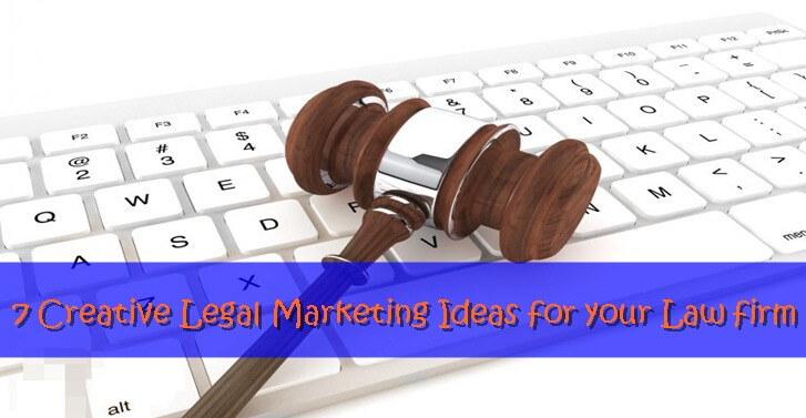 7 Creative Ideas for Legal Marketing