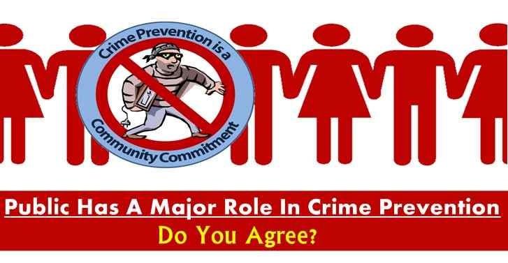Public Has A Major Role In Crime Prevention.Do You Agree?