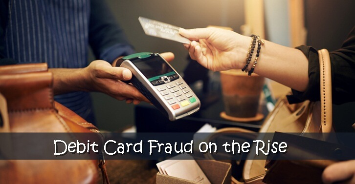Debit Card Fraud On The Rise