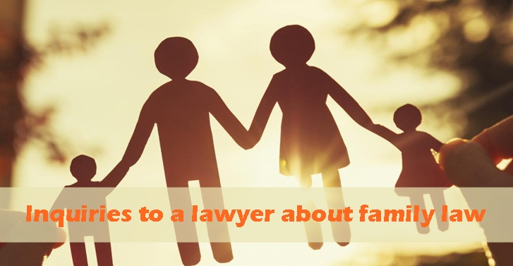 Inquiries to a Lawyer About Family Law