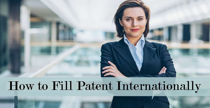 How to Fill Patent Internationally