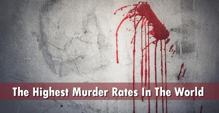 The Highest Murder Rates In The World