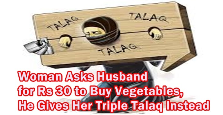 Woman Asks Husband  for Rs 30 to Buy Vegetables, He Gives Her Triple Talaq Instead