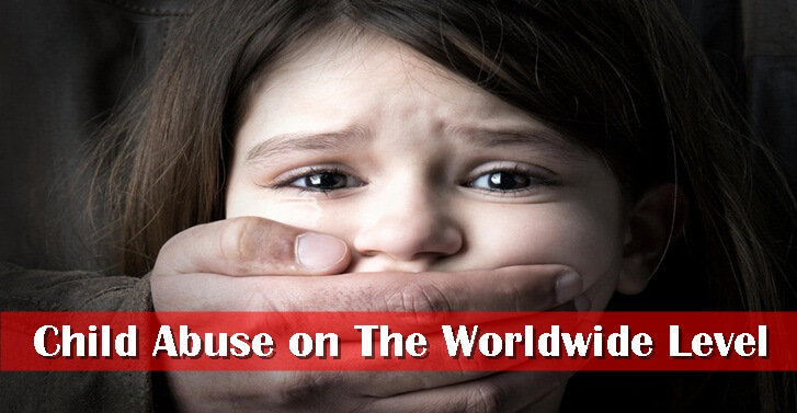 Child Abuse on The Worldwide Level