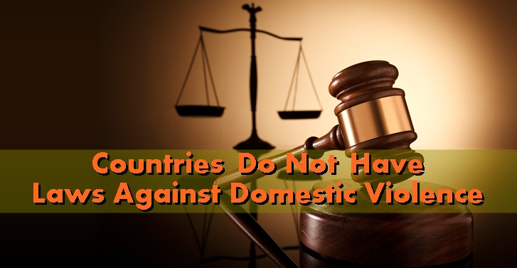 Countries Do Not Have Laws Against Domestic Violence