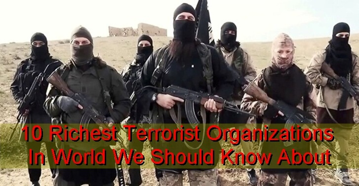10 Richest Terrorist Organizations In World We Should Know About