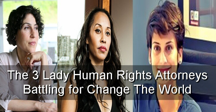 The 3 Lady Human Rights Attorneys Battling for Change The World