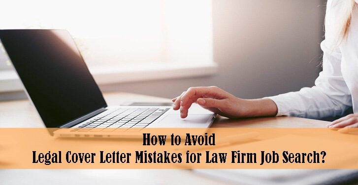 How to Avoid Legal Cover Letter Mistakes for Law Firm Job Search?