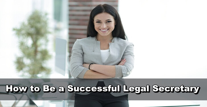 How to Be a Successful Legal Secretary