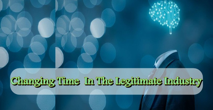 Changing Time  In The legitimate Industry